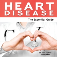Heart Disease : The Essential Guide, Paperback