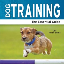 Dog Training : The Essential Guide, Paperback