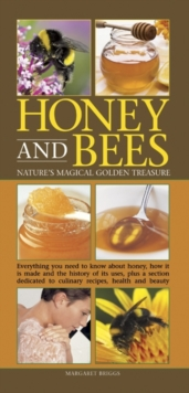 Honey and Bees : Nature's Magical Golden Treasure, Hardback