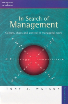 In Search of Management : Culture, Chaos and Control in Managerial Work, Paperback Book