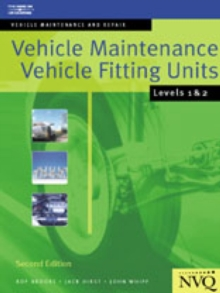 Vehicle Maintenance: Vehicle Fitting Units Levels 1 & 2 : Vehicle Maintenance and Repair Series, Paperback