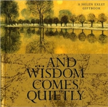 And Wisdom Comes Quietly, Paperback