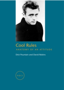 Cool Rules : Anatomy of an Attitude, Paperback