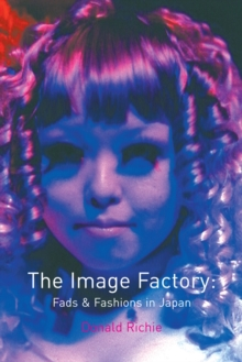 The Image Factory : Fads and Fashions in Japan, Paperback