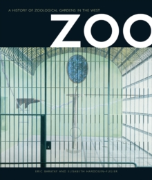 Zoo : A History of Zoological Gardens in the West, Paperback