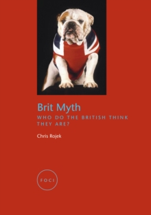 Brit Myth : Who Do the British Think They Are?, Paperback