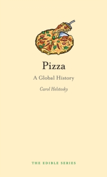 Pizza : A Global History, Hardback