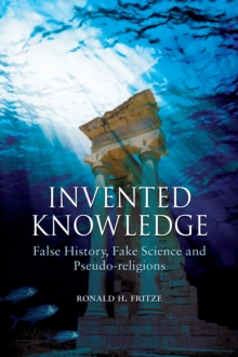 Invented Knowledge : False History, Fake Science and Pseudo-religions, Paperback