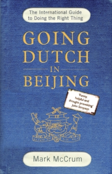 Going Dutch in Beijing : The International Guide to Doing the Right Thing, Paperback