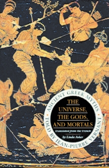Universe, the Gods and Mortals : Ancient Greek Myths, Paperback