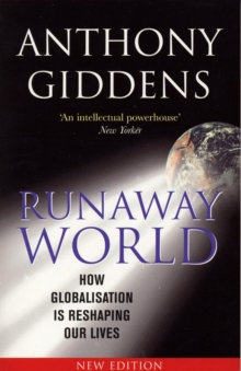 Runaway World : How Globalisation is Reshaping Our Lives, Paperback
