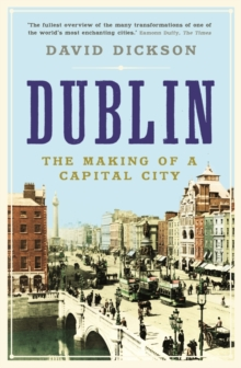 Dublin : The Making of a Capital City, Paperback