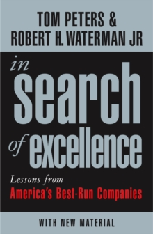 In Search of Excellence : Lessons from America's Best-Run Companies, Paperback