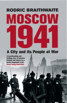 Moscow 1941 : A City and its People at War, Paperback