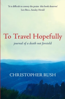 To Travel Hopefully : Journal of a Death Not Foretold, Paperback