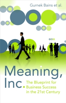 Meaning Inc. : The Blueprint for Business Success in the 21st Century, Paperback