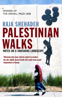 Palestinian Walks : Notes on a Vanishing Landscape, Paperback