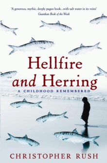 Hellfire and Herring : A Childhood Remembered, Paperback