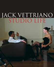 Jack Vettriano: Studio Life : An Intimate Portrait of the Painter, Hardback