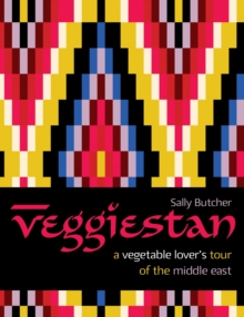 Veggiestan : A Vegetable Lover's Tour of the Middle East, Hardback