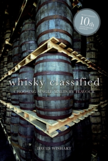 Whisky Classified : Choosing Single Malts by Flavour, Hardback