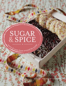Sugar and Spice : Sweets & Treats from Around the World, Hardback
