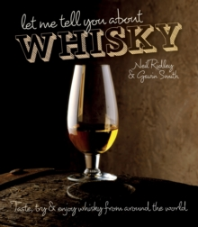 Let Me Tell You About Whisky : Taste, Try and Enjoy Whisky from Around the World, Hardback Book