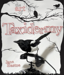 The Art of Taxidermy, Hardback
