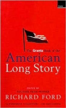 The Granta Book of the American Long Story, Paperback Book