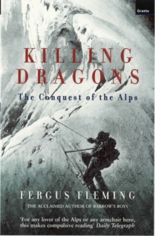 Killing Dragons : The Conquest of the Alps, Paperback