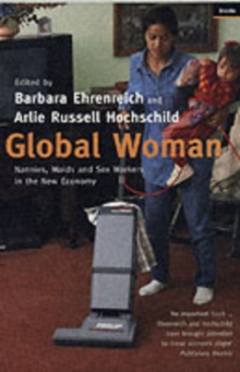 Global Woman : Nannies, Maids and Sex Workers in the New Economy, Paperback Book