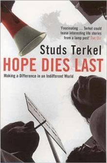 Hope Dies Last : Making a Difference in an Indifferent World, Paperback