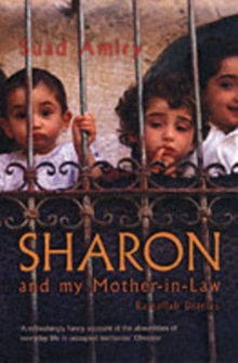 Sharon and My Mother-in-law : Ramallah Diaries, Paperback