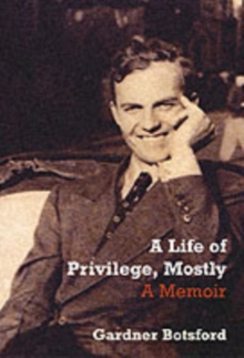 A Life of Privilege, Mostly, Paperback Book
