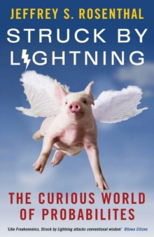 Struck by Lightning : the Curious World of Probabilities, Paperback