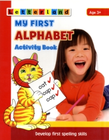 My First Alphabet Activity Book : Develop Early Spelling Skills, Paperback