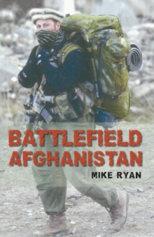 Battlefield Afghanistan : The Inside Story of Coalition Forces on the Front Line, Paperback Book