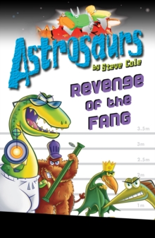 Astrosaurs 13: Revenge of the FANG, Paperback
