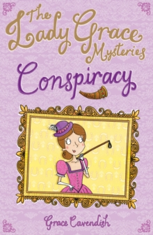 The Lady Grace Mysteries: Conspiracy, Paperback Book