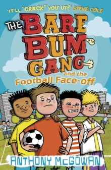 The Bare Bum Gang and the Football Face-off, Paperback