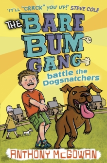 The Bare Bum Gang Battles the Dogsnatchers, Paperback Book