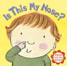 Is This My Nose?, Board book