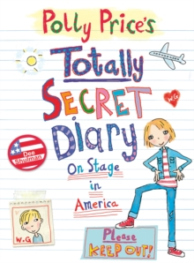 Polly Price's Totally Secret Diary: On Stage in America, Paperback