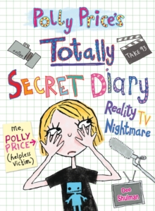 Polly Price's Totally Secret Diary: Reality TV Nightmare, Paperback