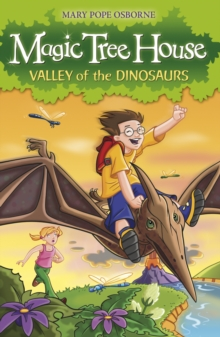 The Magic Tree House 1 : Valley of the Dinosaurs, Paperback Book