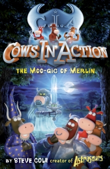 Cows in Action 8: The Moo-gic of Merlin, Paperback Book