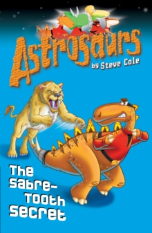 Astrosaurs 18: The Sabre-tooth Secret, Paperback Book