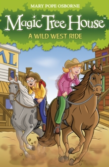 Magic Tree House 10 : A Wild West Ride, Paperback