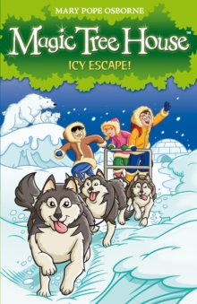 Magic Tree House 12: Icy Escape!, Paperback