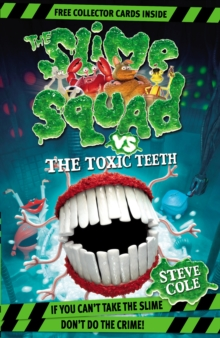 Slime Squad vs the Toxic Teeth : Book 2, Paperback